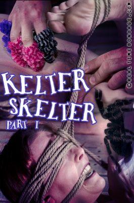 Real Time Bondage - Aug 19, 2017: Kelter Skelter Part 1 | Kel Bowie
