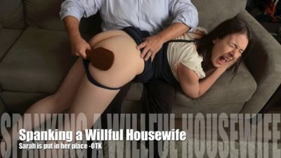Spanking for a Willful Housewife - Sarah put in Her Place OTK