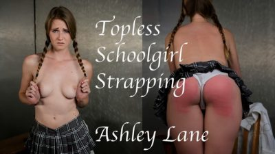 Topless Schoolgirl Strapping - Ashley Lan