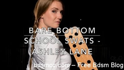 Bare Bottom School Swats - Ashley Lane