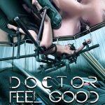 Infernal Restraints – Mar 9, 2018: Doctor Feel Good   Alex More