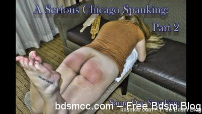 UniversalSpanking - A Serious Chicago Spanking Part 2 Same Day Spanking